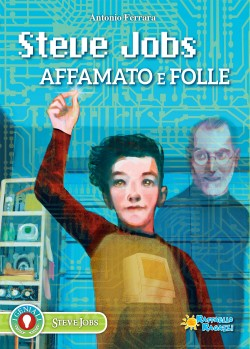Steve Jobs - Affamato e folle