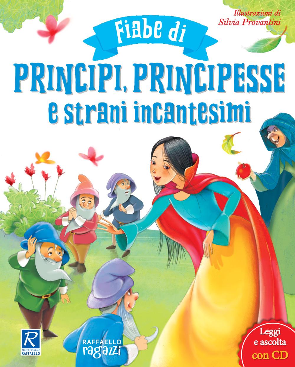 Fiabe di principi, principesse e strani incantesimi