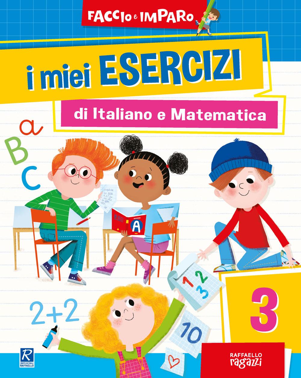 I miei esercizi di Italiano e Matematica - 3