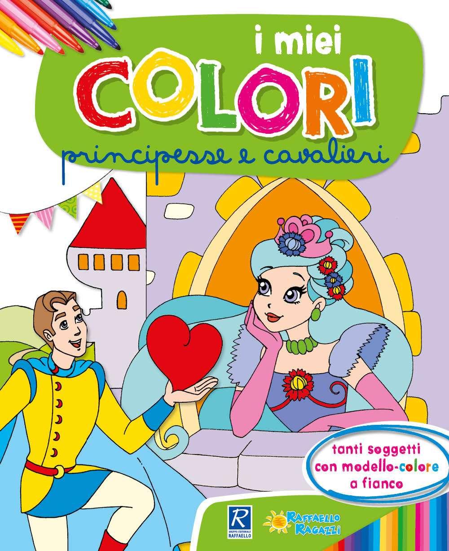 I miei colori - Principesse e cavalieri